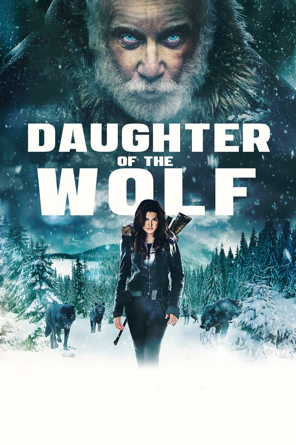 Đứa Con Của Sói - Daughter of the Wolf 2019